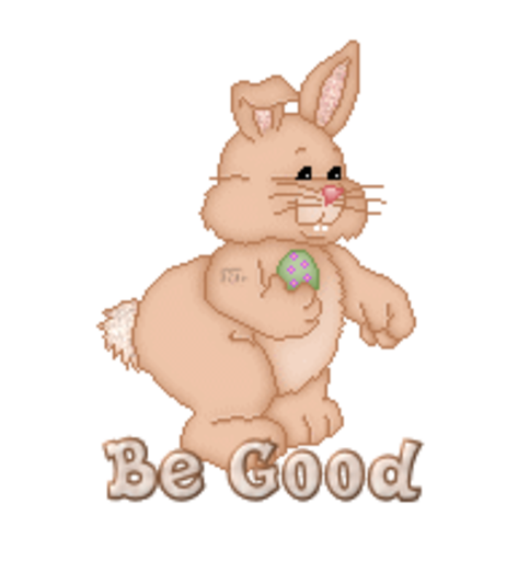 Be Good - BunnyWithEgg