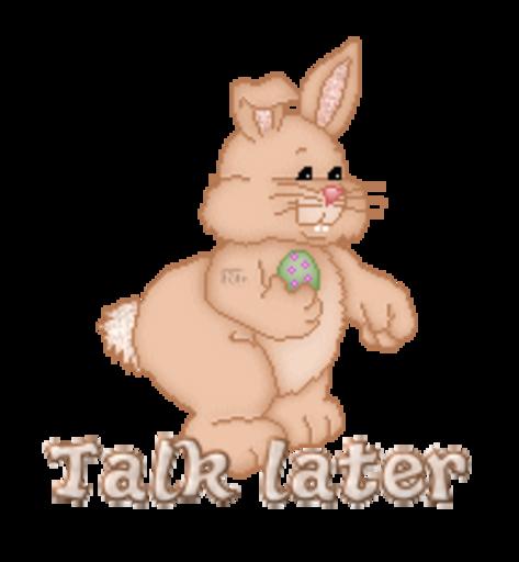 Talk later - BunnyWithEgg