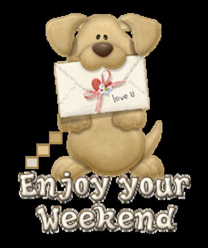 Enjoy your Weekend - PuppyLoveULetter